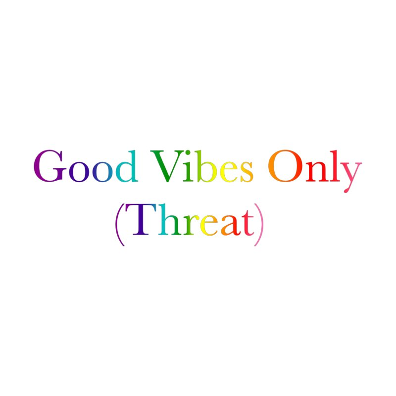 Good Vibes Only (Threat) Accessories Sticker by Favorite Character's Shirt Artist Shop