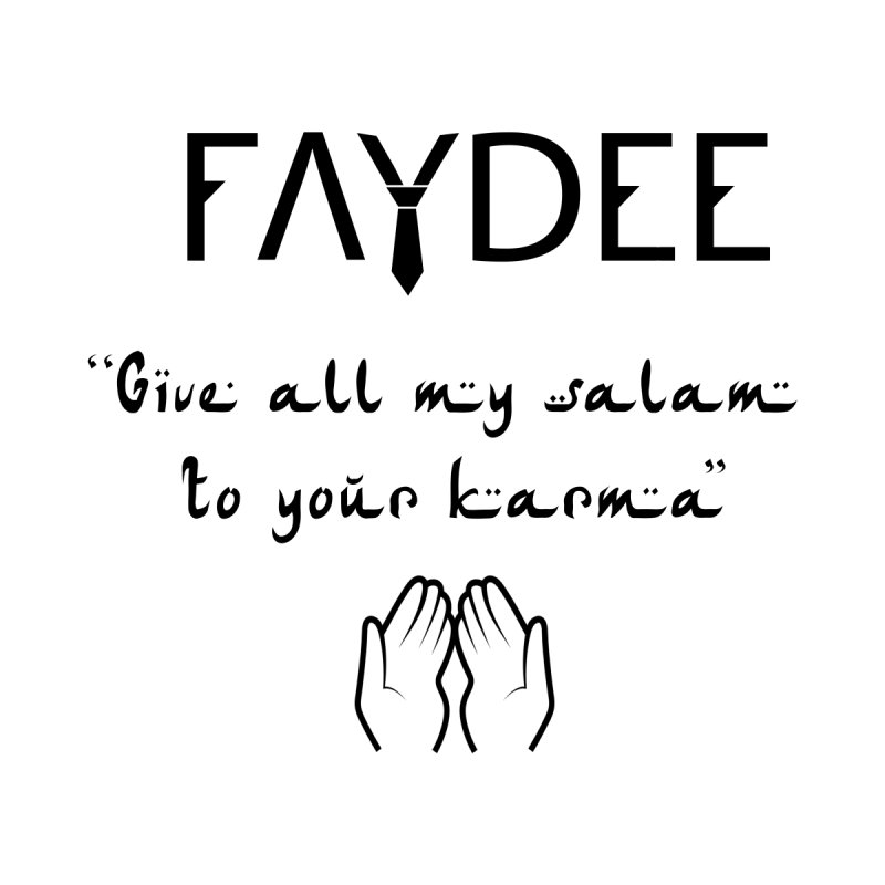 SALAM TO YOUR KARMA Home Mounted Acrylic Print by Faydee Official Merch