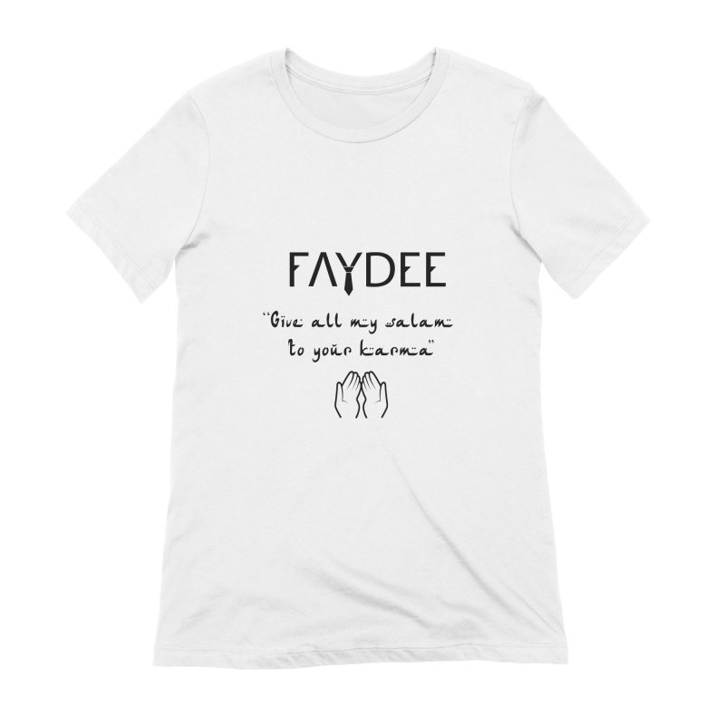 SALAM TO YOUR KARMA Women's T-Shirt by Faydee Official Merch