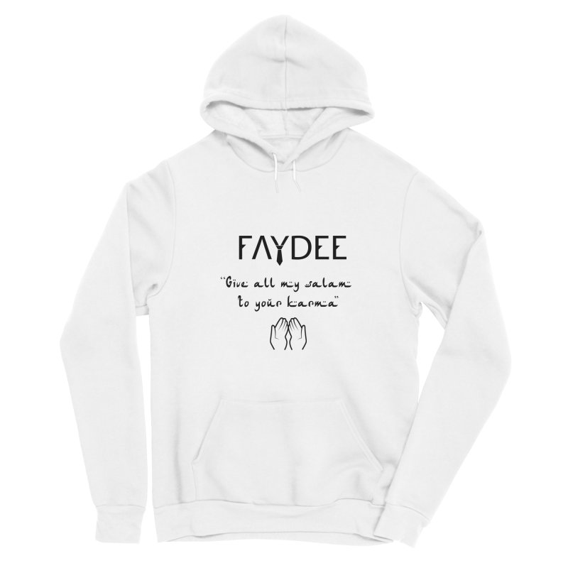 SALAM TO YOUR KARMA Women's Pullover Hoody by Faydee Official Merch