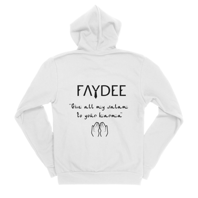 SALAM TO YOUR KARMA Men's Zip-Up Hoody by Faydee Official Merch