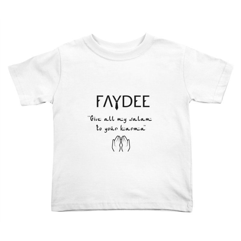 SALAM TO YOUR KARMA Kids Toddler T-Shirt by Faydee Official Merch