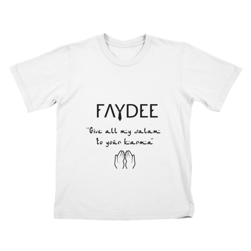 SALAM TO YOUR KARMA Kids T-Shirt by Faydee Official Merch