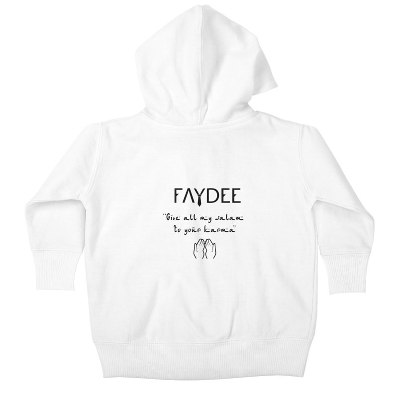 SALAM TO YOUR KARMA Kids Baby Zip-Up Hoody by Faydee Official Merch