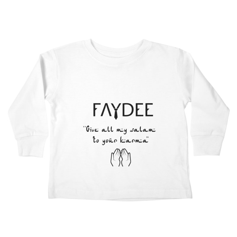 SALAM TO YOUR KARMA Kids Toddler Longsleeve T-Shirt by Faydee Official Merch