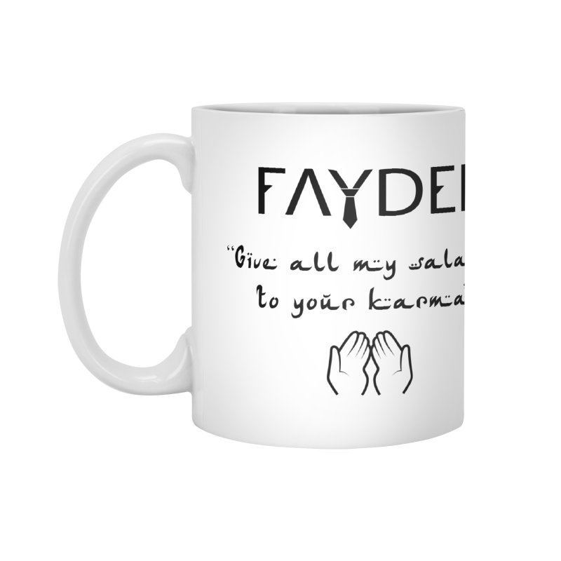 SALAM TO YOUR KARMA Accessories Mug by Faydee Official Merch