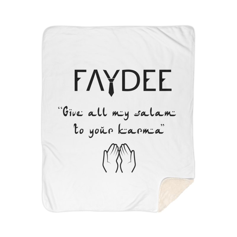 SALAM TO YOUR KARMA Home Blanket by Faydee Official Merch