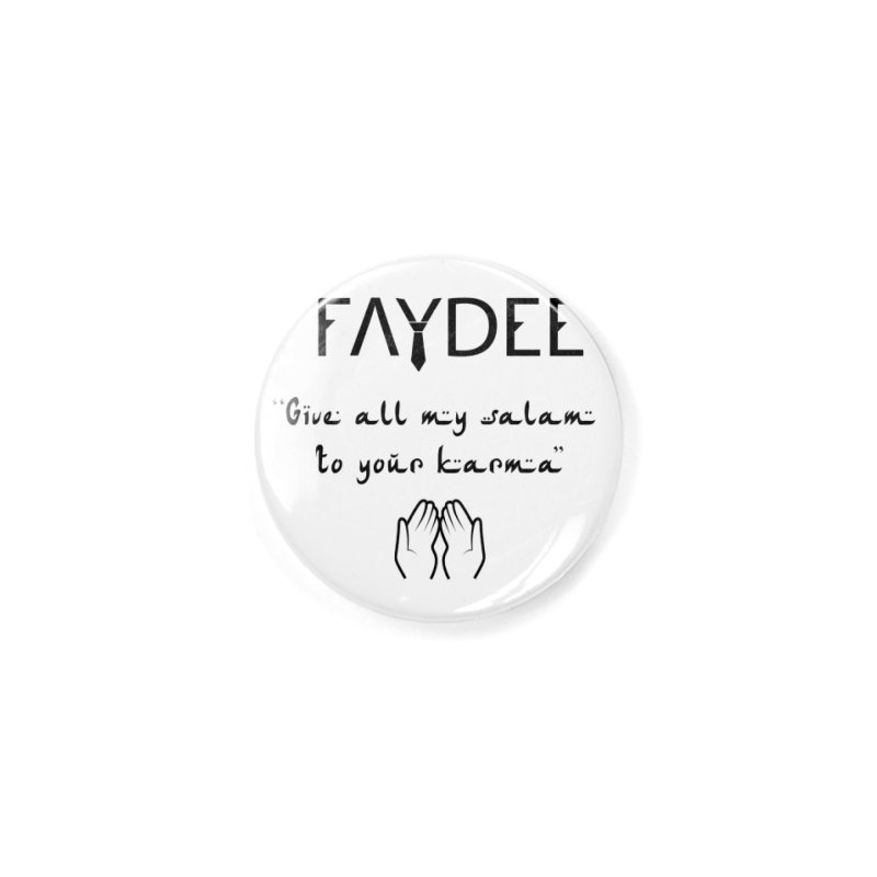 SALAM TO YOUR KARMA Accessories Button by Faydee Official Merch