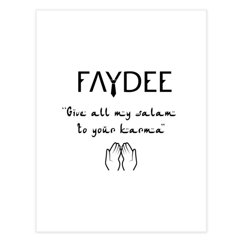 SALAM TO YOUR KARMA Home Fine Art Print by Faydee Official Merch
