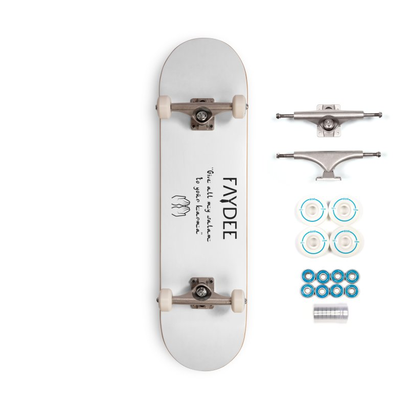 SALAM TO YOUR KARMA Accessories Skateboard by Faydee Official Merch