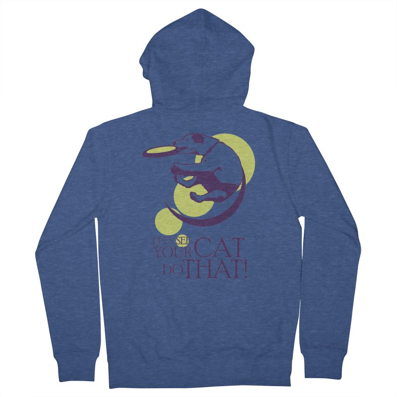 Let's See Your Cat Do That! Women's French Terry Zip-Up Hoody by FayeKleinDesign's Artist Shop