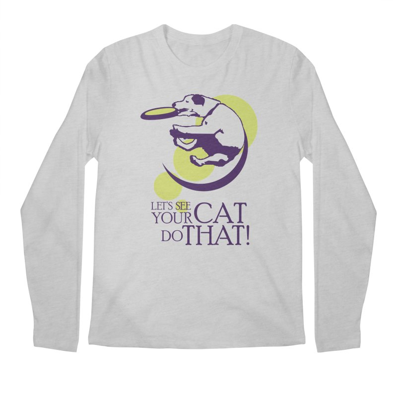 Let's See Your Cat Do That! Men's Regular Longsleeve T-Shirt by FayeKleinDesign's Artist Shop