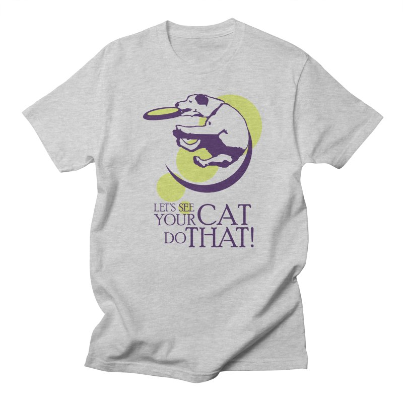 Let's See Your Cat Do That! Men's T-Shirt by FayeKleinDesign's Artist Shop