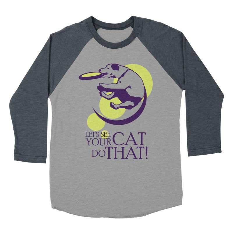Let's See Your Cat Do That! Women's Baseball Triblend Longsleeve T-Shirt by FayeKleinDesign's Artist Shop