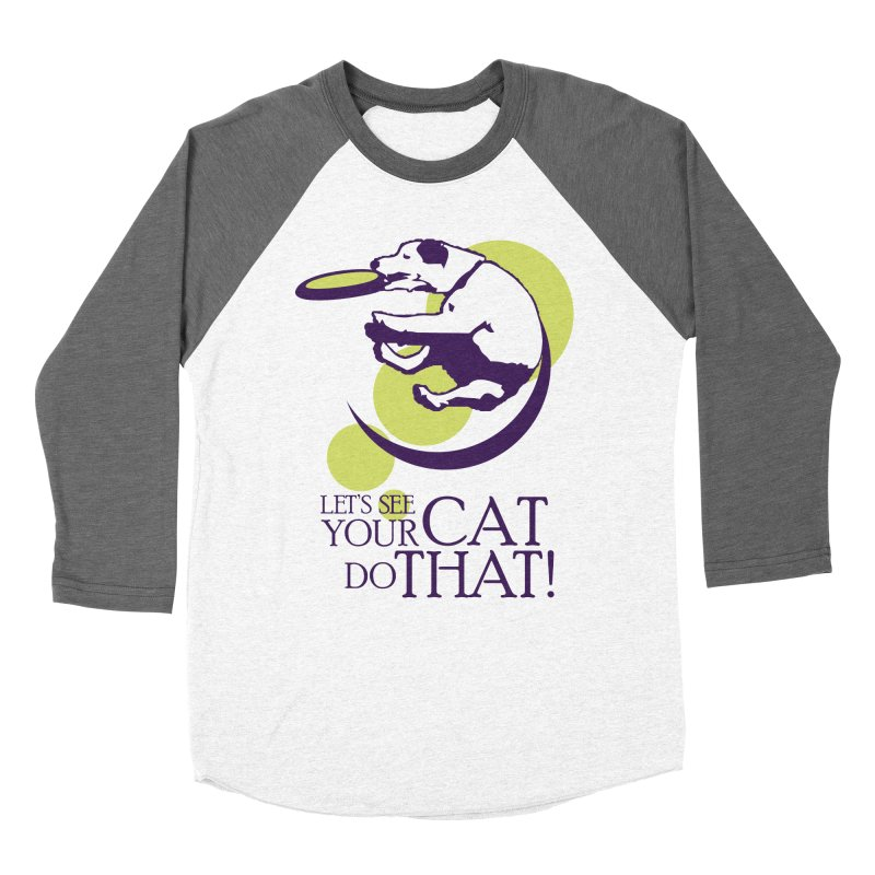 Let's See Your Cat Do That! Men's Baseball Triblend T-Shirt by FayeKleinDesign's Artist Shop