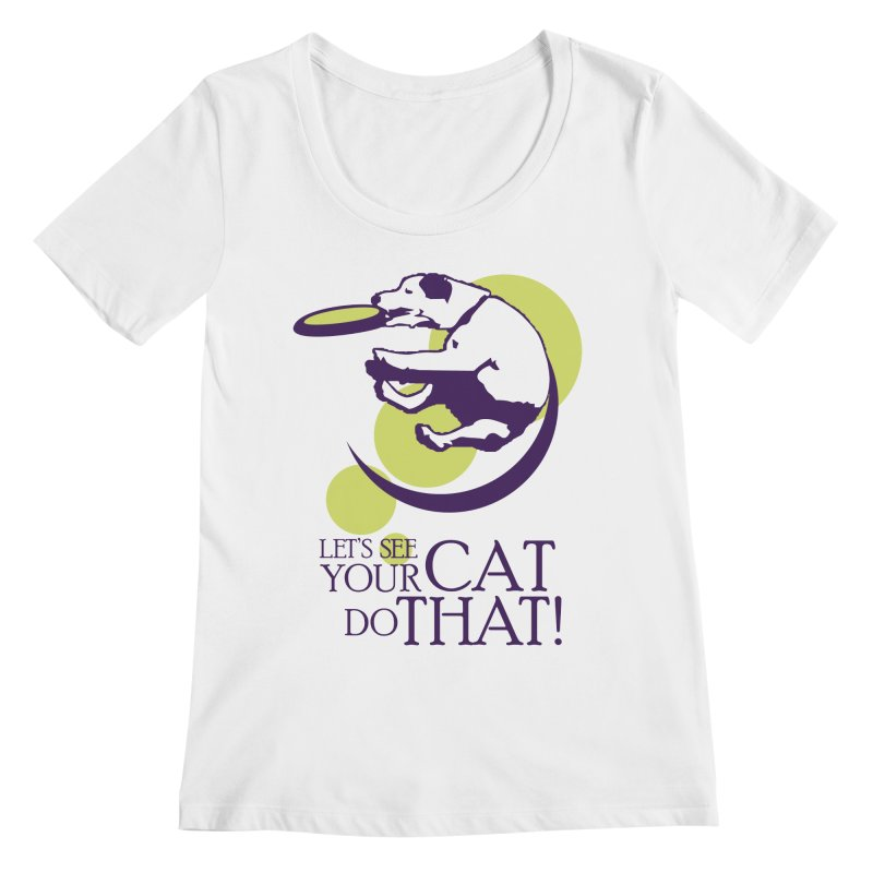 Let's See Your Cat Do That! Women's Scoopneck by FayeKleinDesign's Artist Shop