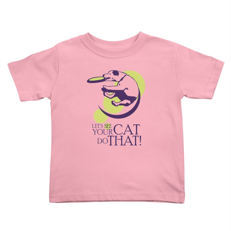 Let's See Your Cat Do That! Kids Toddler T-Shirt by FayeKleinDesign's Artist Shop