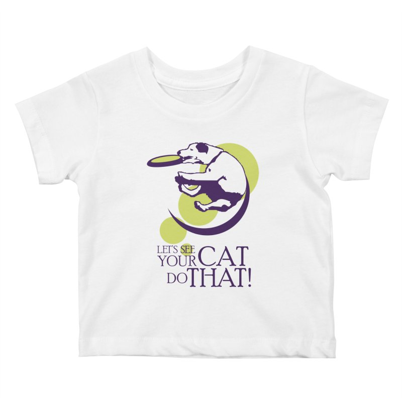 Let's See Your Cat Do That! Kids Baby T-Shirt by FayeKleinDesign's Artist Shop