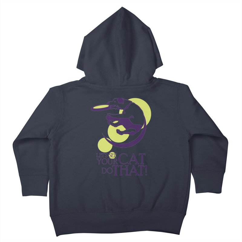 Let's See Your Cat Do That! Kids Toddler Zip-Up Hoody by FayeKleinDesign's Artist Shop