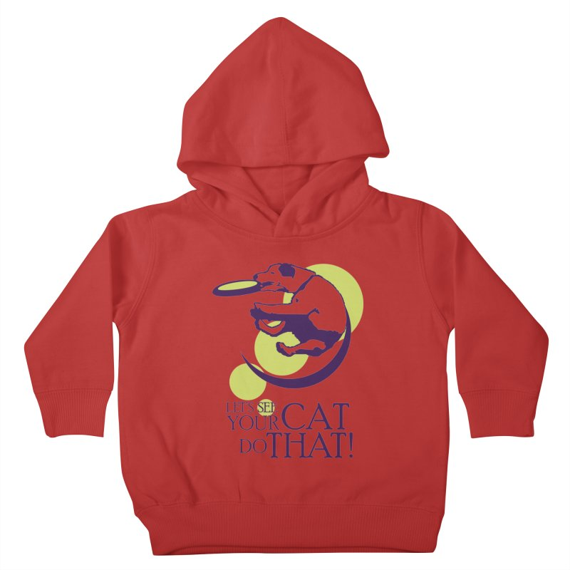 Let's See Your Cat Do That! Kids Toddler Pullover Hoody by FayeKleinDesign's Artist Shop