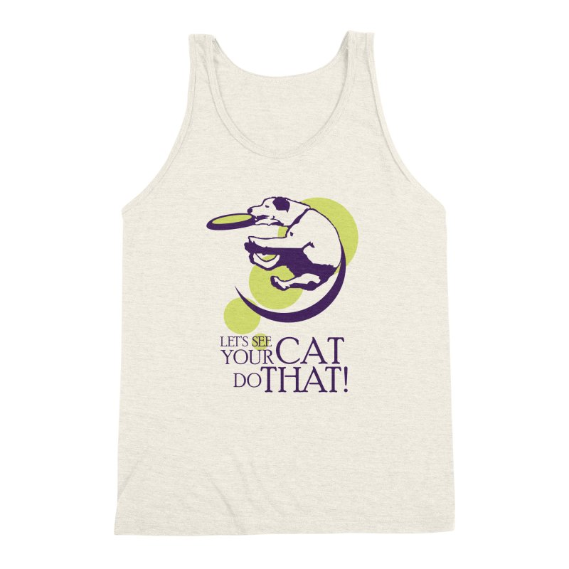 Let's See Your Cat Do That! Men's Triblend Tank by FayeKleinDesign's Artist Shop