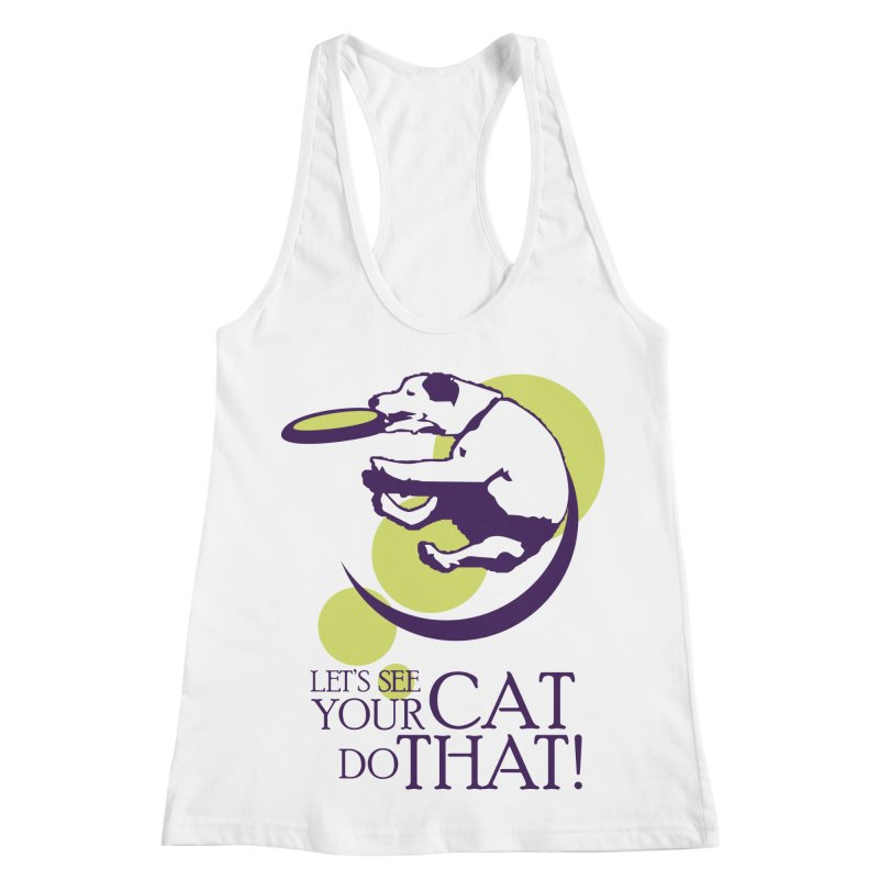 Let's See Your Cat Do That! Women's Racerback Tank by FayeKleinDesign's Artist Shop