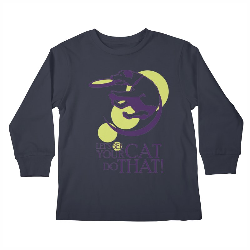 Let's See Your Cat Do That! Kids Longsleeve T-Shirt by FayeKleinDesign's Artist Shop