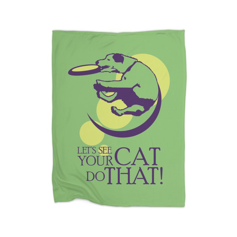 Let's See Your Cat Do That! Home Blanket by FayeKleinDesign's Artist Shop