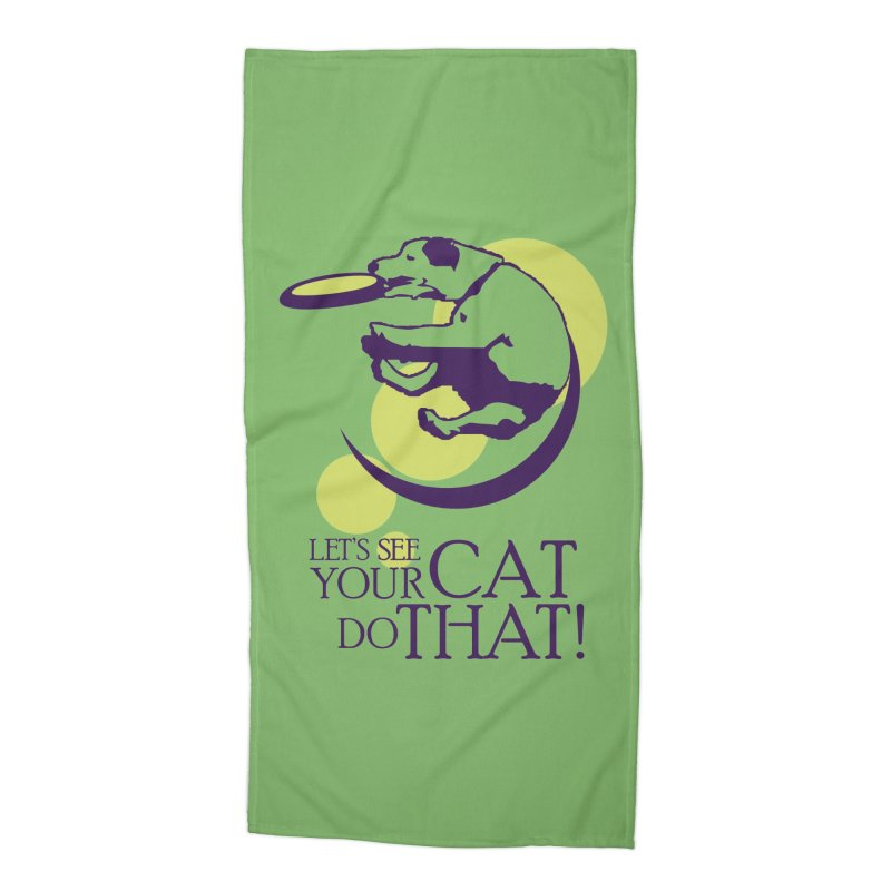 Let's See Your Cat Do That! Accessories Beach Towel by FayeKleinDesign's Artist Shop