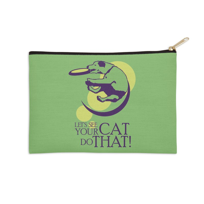 Let's See Your Cat Do That! Accessories Zip Pouch by FayeKleinDesign's Artist Shop