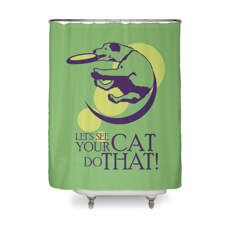 Let's See Your Cat Do That! Home Shower Curtain by FayeKleinDesign's Artist Shop