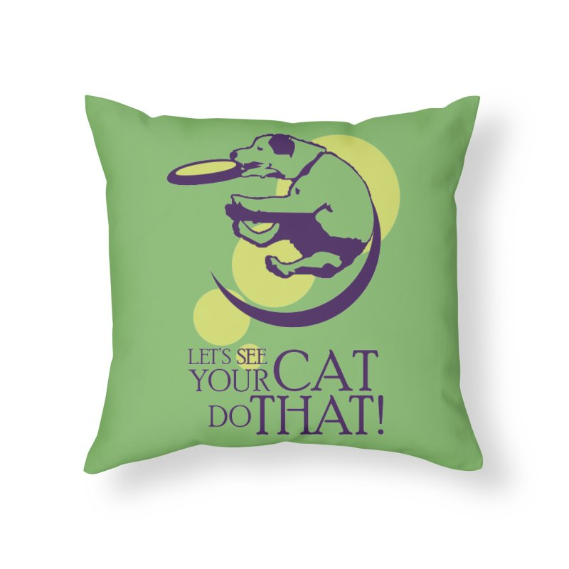 Let's See Your Cat Do That! Home Throw Pillow by FayeKleinDesign's Artist Shop