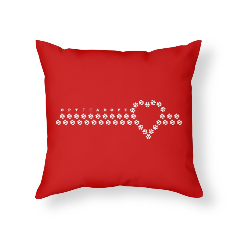 Opt to Adopt Home Throw Pillow by FayeKleinDesign's Artist Shop