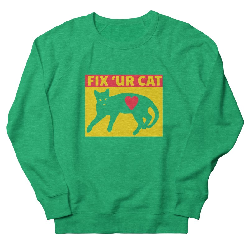 Fix 'Ur Cat Women's Sweatshirt by FayeKleinDesign's Artist Shop