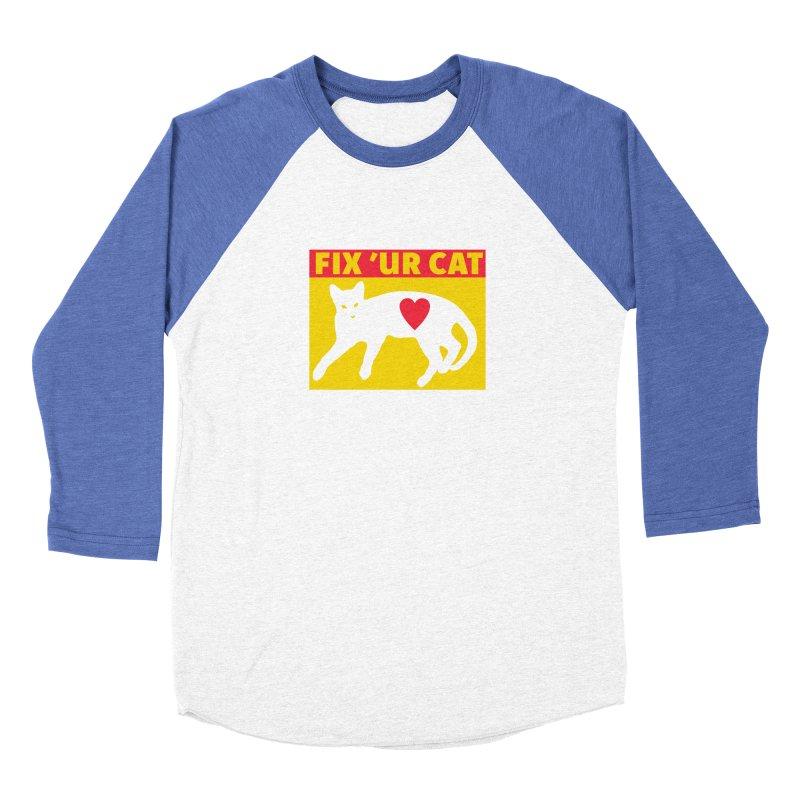 Fix 'Ur Cat Women's Baseball Triblend Longsleeve T-Shirt by FayeKleinDesign's Artist Shop