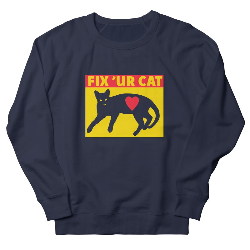 Fix 'Ur Cat Women's French Terry Sweatshirt by FayeKleinDesign's Artist Shop