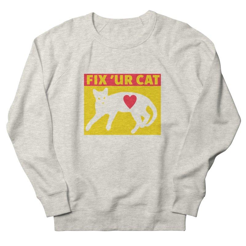 Fix 'Ur Cat Women's French Terry Sweatshirt by FayeKleinDesign's Artist Shop
