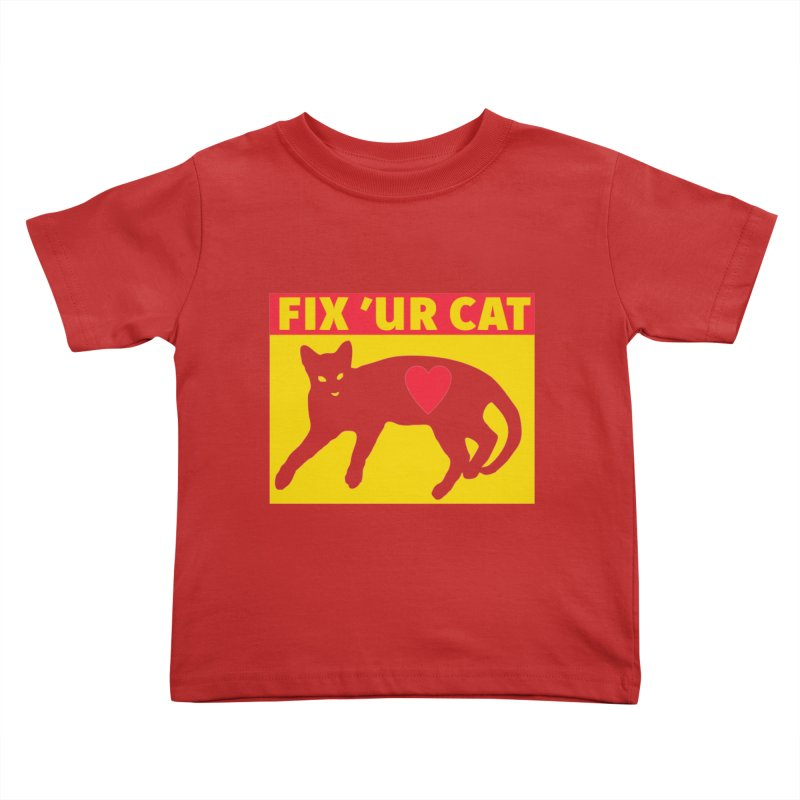 Fix 'Ur Cat Kids Toddler T-Shirt by FayeKleinDesign's Artist Shop