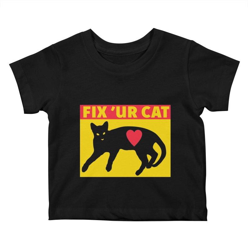 Fix 'Ur Cat Kids Baby T-Shirt by FayeKleinDesign's Artist Shop