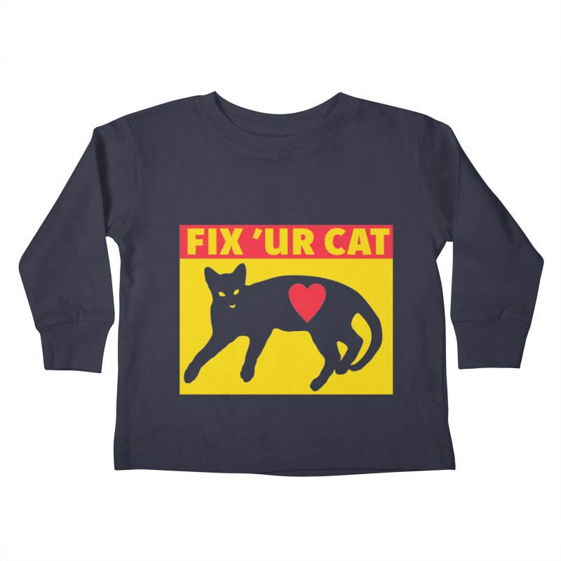 Fix 'Ur Cat Kids Toddler Longsleeve T-Shirt by FayeKleinDesign's Artist Shop