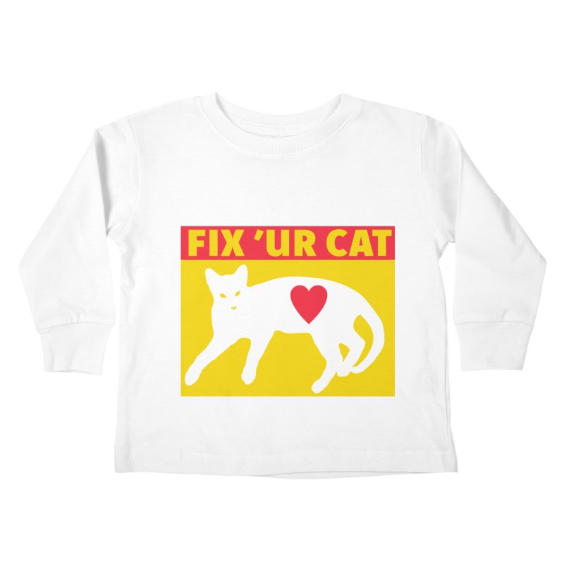 Fix 'Ur Cat Kids Toddler Longsleeve T-Shirt by FayeKleinDesign's Artist Shop