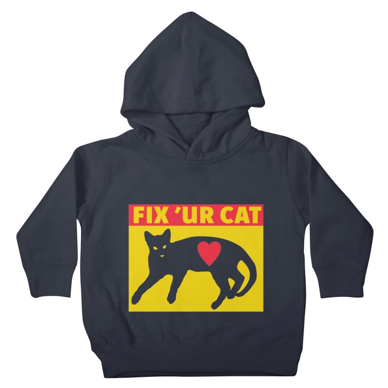 Fix 'Ur Cat Kids Toddler Pullover Hoody by FayeKleinDesign's Artist Shop