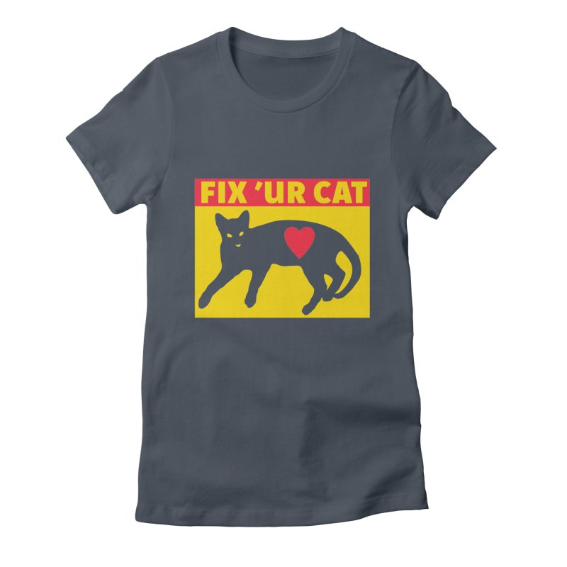 Fix 'Ur Cat Women's T-Shirt by FayeKleinDesign's Artist Shop