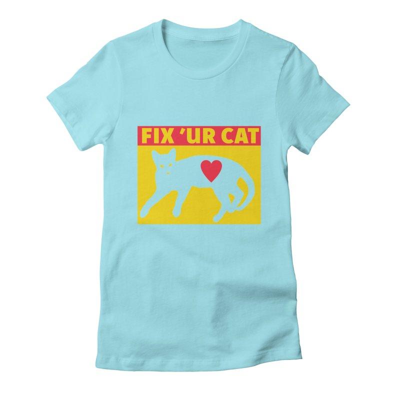 Fix 'Ur Cat Women's T-Shirt by FayeKleinDesign's Artist Shop