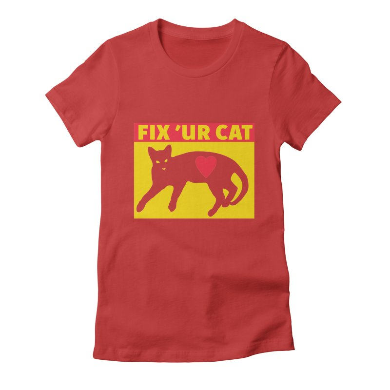 Fix 'Ur Cat Women's Fitted T-Shirt by FayeKleinDesign's Artist Shop