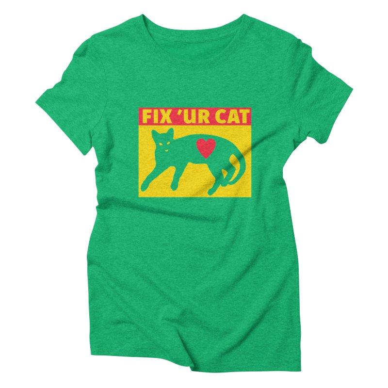 Fix 'Ur Cat Women's Triblend T-Shirt by FayeKleinDesign's Artist Shop