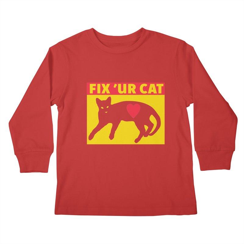 Fix 'Ur Cat Kids Longsleeve T-Shirt by FayeKleinDesign's Artist Shop