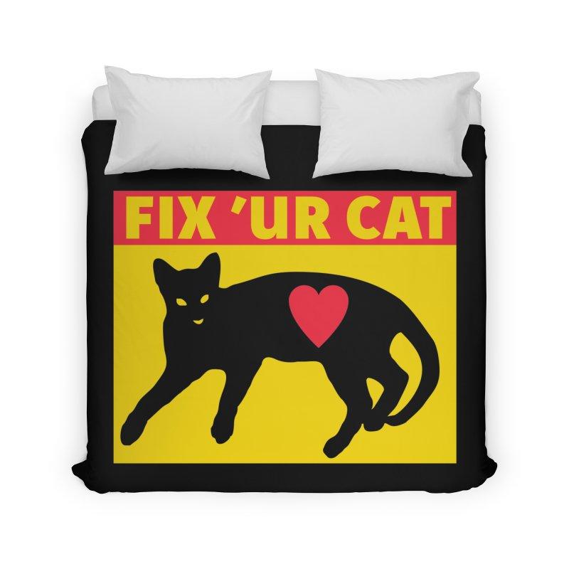 Fix 'Ur Cat Home Duvet by FayeKleinDesign's Artist Shop