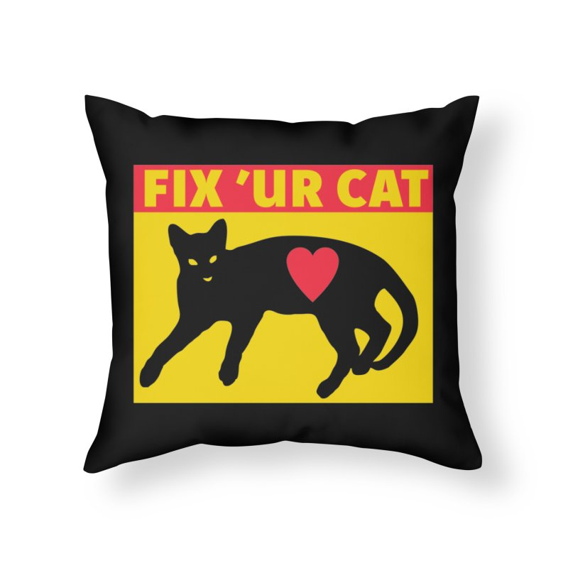 Fix 'Ur Cat Home Throw Pillow by FayeKleinDesign's Artist Shop