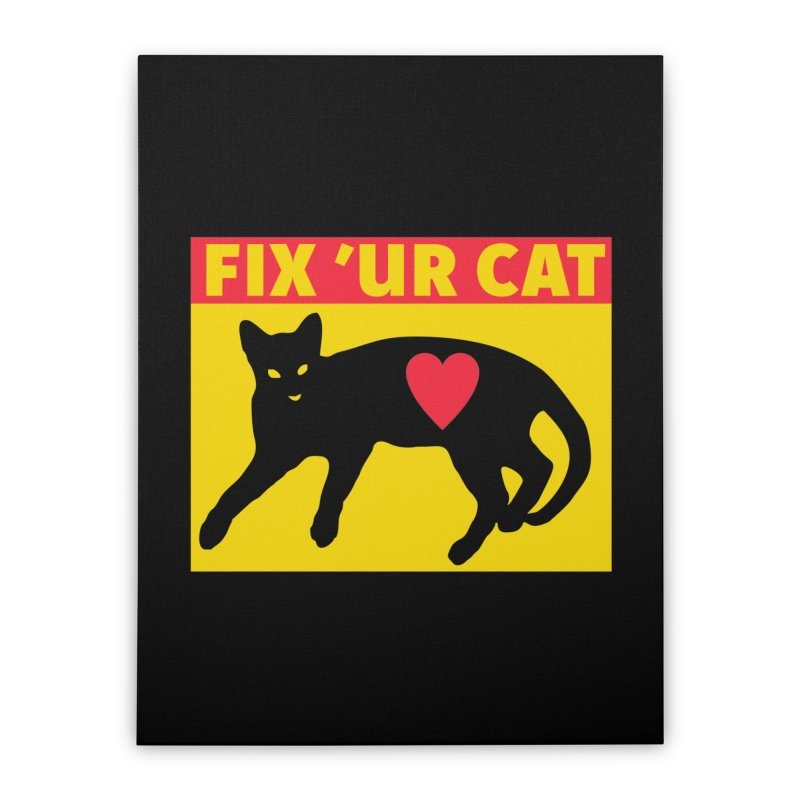 Fix 'Ur Cat Home Stretched Canvas by FayeKleinDesign's Artist Shop